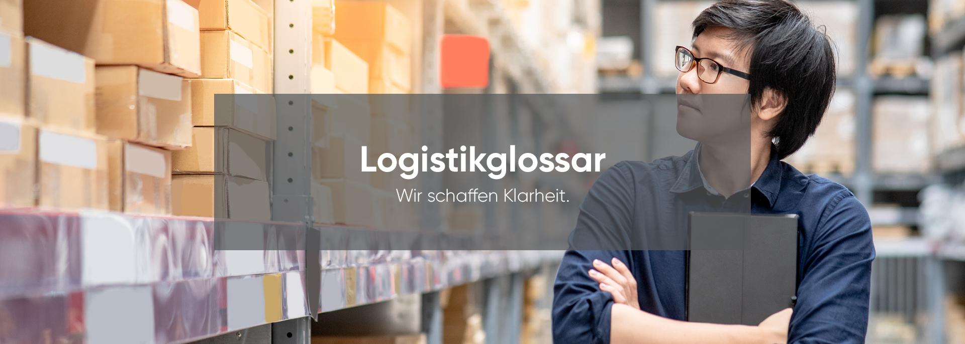 Logistikglossar - Hier finden Sie, was Sie suchen
